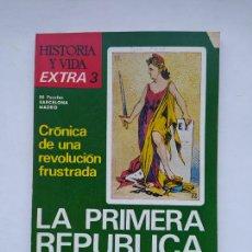 Coleccionismo de Revista Historia y Vida: HISTORIA Y VIDA EXTRA Nº 3 LA PRIMERA REPÚBLICA. TDKC85. Lote 222884696