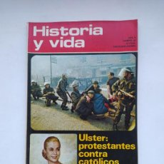 Coleccionismo de Revista Historia y Vida: HISTORIA Y VIDA Nº 49 - AÑO V - ULSTER: PROTESTANTES CONTRA CATÓLICOS - 1972. TDKC85. Lote 222885022