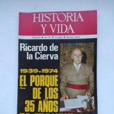 Coleccionismo de Revista Historia y Vida: HISTORIA Y VIDA Nº 82 - AÑO VIII - 1939 -1974 EL PORQUÉ DE LOS 35 AÑOS DE FRANQUISMO TDKC85. Lote 222885072