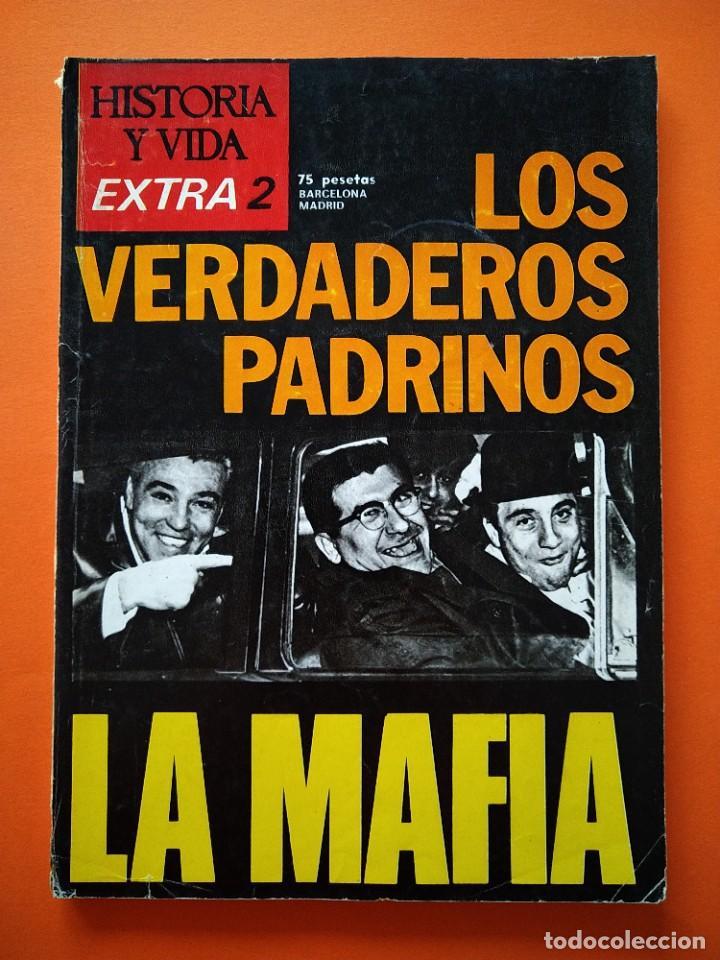 HISTORIA Y VIDA EXTRA Nº 2 - LOS VERDADEROS PADRINOS, LA MAFIA - 1974...L2463 (Coleccionismo - Revistas y Periódicos Modernos (a partir de 1.940) - Revista Historia y Vida)