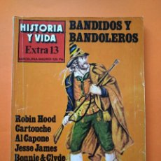 Coleccionismo de Revista Historia y Vida: HISTORIA Y VIDA EXTRA Nº 13 - BANDIDOS Y BANDOLEROS - 1978...L2469. Lote 223201368