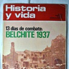 Coleccionismo de Revista Historia y Vida: REVISTA HISTORIA Y VIDA Nº 62 MAYO 1973 , 13 DIAS DE COMBATE BELCHITE 1937. Lote 225279005