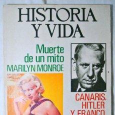 Coleccionismo de Revista Historia y Vida: REVISTA HISTORIA Y VIDA Nº 74 MAYO 1974 MUERTE DE UN MITO MARYLIN MONROE, CANARIS, HITLER Y FRANCO. Lote 225280410