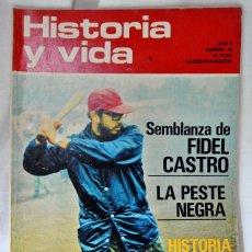 Coleccionismo de Revista Historia y Vida: REVISTA HISTORIA Y VIDA Nº 48 MARZO 1972 SEMBLANZA DE FIDEL CASTRO, LA PESTE NEGRA. Lote 225281390