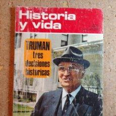 Coleccionismo de Revista Historia y Vida: HISTORIA Y VIDA TRUMAN TRES DECISIONES HISTORICAS DEL AÑO VI Nº 59. Lote 242269010