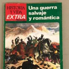 """Coleccionismo de Revista Historia y Vida: UNA GUERRA SALVAJE Y ROMÁNTICA""""CARLISTAS CONTRA ISABELINOS"""", HISTORIA Y VIDA EXTRA NUMERO 6. Lote 243581140"""