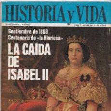 Coleccionismo de Revista Historia y Vida: HISTORIA Y VIDA NÚMERO 6 – LA CAIDA DE ISABEL II. Lote 254326845
