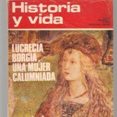 Coleccionismo de Revista Historia y Vida: HISTORIA Y VIDA. Nº 67. LUCRECIA BORGIA, UNA MUJER CALUMNIADA. OCTUBRE, 1973. (T/19). Lote 255993345