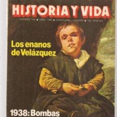 Coleccionismo de Revista Historia y Vida: HISTORIA Y VIDA. Nº 145. LOS ENANOS DE VELÁZQUEZ. ABRIL, 1980. (T/20). Lote 256010545
