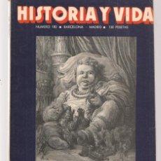 Coleccionismo de Revista Historia y Vida: HISTORIA Y VIDA. Nº 180. GUSTAVO DORÉ, GENIO DEL DIBUJO. MARZO 1983. (T/20). Lote 256012055