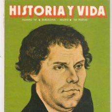 Coleccionismo de Revista Historia y Vida: HISTORIA Y VIDA. Nº 181. LUTERO, EL HOMBRE SU SU OBRA. ABRIL 1983. (T/20). Lote 256012320