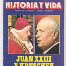 Coleccionismo de Revista Historia y Vida: HISTORIA Y VIDA. Nº 193. JUAN XXIII Y KRUSCHEV. ABRIL 1984. (T/20). Lote 256014285