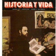 Coleccionismo de Revista Historia y Vida: HISTORIA Y VIDA. Nº 209. ZOLA. AGOSTO, 1985. (T/20). Lote 256158790