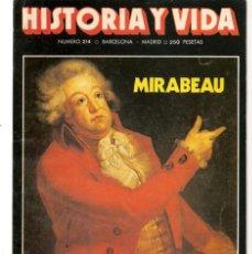 Coleccionismo de Revista Historia y Vida: HISTORIA Y VIDA. Nº 214. MARABEAU. ENERO, 1986. (T/20). Lote 256159765
