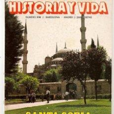 Coleccionismo de Revista Historia y Vida: HISTORIA Y VIDA. Nº 218. SANTA SOFIA. MAYO, 1986. (T/20). Lote 256160505