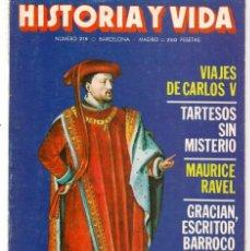 Coleccionismo de Revista Historia y Vida: HISTORIA Y VIDA. Nº 219. VIAJES DE CARLOS V. JUNIO, 1986. (T/20). Lote 256160680