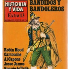 Coleccionismo de Revista Historia y Vida: HISTORIA Y VIDA. EXTRA, Nº 13. BANDIDOS Y BANDOLEROS. 1978.(T/19). Lote 256163905