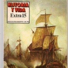 Coleccionismo de Revista Historia y Vida: HISTORIA Y VIDA. EXTRA, Nº 15. HECHOS DE ARMAS DE LA MARINA ESPAÑOLA. 1978.(T/19). Lote 256164190