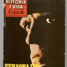 Coleccionismo de Revista Historia y Vida: HISTORIA Y VIDA. EXTRA, Nº 16. PERSONAJES ENIGMÁTICOS. 1979.(T/19). Lote 256164730