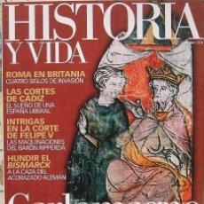 Collectionnisme de Magazine Historia y Vida: HISTORIA Y VIDA Nº 464 - CARLOMAGNO EL GRAN EMPERADOR DE OCCIDENTE, LAS CORTES DE CÁDIZ, ...... Lote 259328240