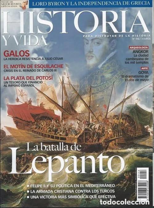 HISTORIA Y VIDA 446 LEPANTO GALOS ESQUILACHE POTOSÍ ANGKOR VAT GOYA (Coleccionismo - Revistas y Periódicos Modernos (a partir de 1.940) - Revista Historia y Vida)