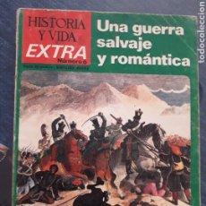 Coleccionismo de Revista Historia y Vida: REVISTA HISTORIA Y VIDA. EXTRA Nº 6. UNA GUERRA SALVAJE Y ROMANTICA, CARLISTAS CONTRA ISABELINO.1968. Lote 267328629