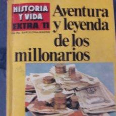 Coleccionismo de Revista Historia y Vida: HISTORIA Y VIDA EXTRA 11: AVENTURA Y LEYENDA DE LOS MILLONARIOS.. Lote 267333439
