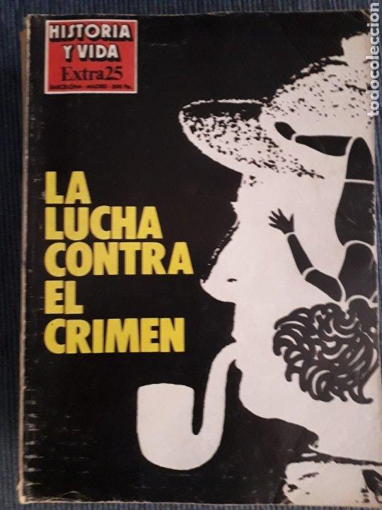 REVISTA HISTORIA Y VIDA - EXTRA Nº 25 LA LUCHA CONTRA EL CRIMEN (Coleccionismo - Revistas y Periódicos Modernos (a partir de 1.940) - Revista Historia y Vida)
