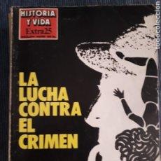 Coleccionismo de Revista Historia y Vida: REVISTA HISTORIA Y VIDA - EXTRA Nº 25 LA LUCHA CONTRA EL CRIMEN. Lote 267334144