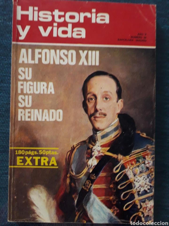 HISTORIA Y VIDA , Nº56: ALFONSO XIII SU FIGURA SU REINADO. 1972 (Coleccionismo - Revistas y Periódicos Modernos (a partir de 1.940) - Revista Historia y Vida)