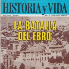 Coleccionismo de Revista Historia y Vida: HISTORIA Y VIDA Nº25 – LA BATALLA DEL EBRO. Lote 269307878