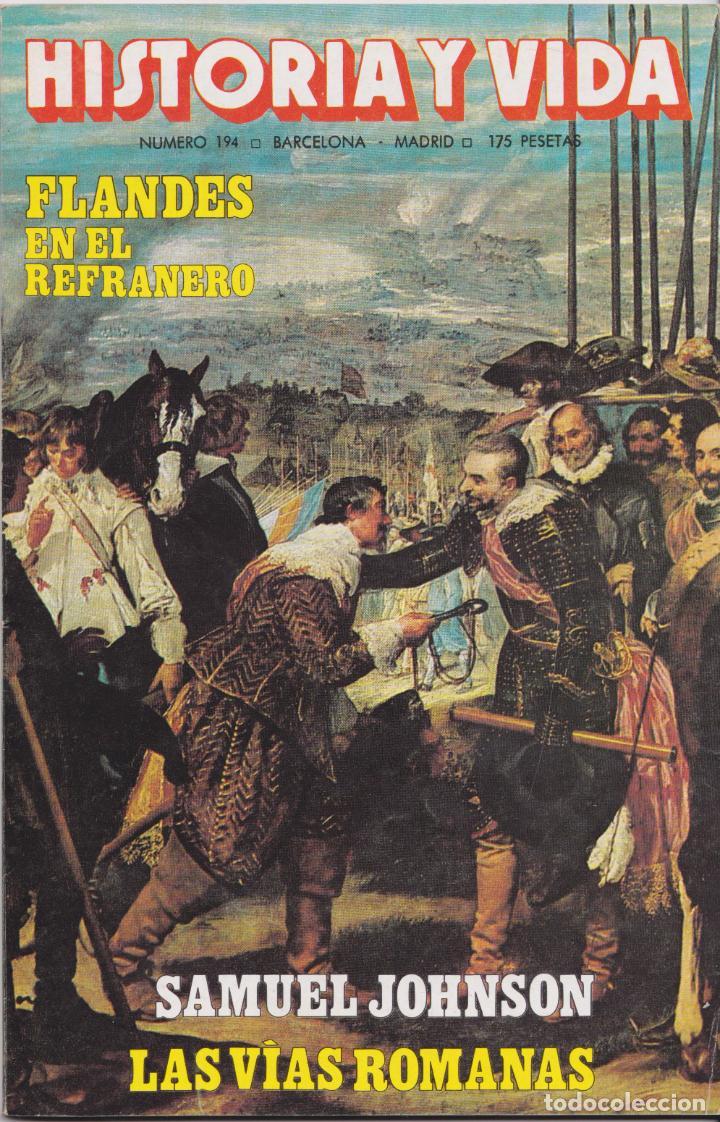 HISTORIA Y VIDA, Nº 194 – FLANDES EN EL REFRANERO – LAS VIAS ROMANAS – SAMUEL JOHNSON (Coleccionismo - Revistas y Periódicos Modernos (a partir de 1.940) - Revista Historia y Vida)
