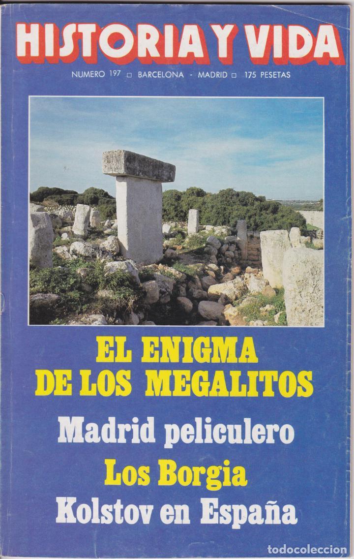 HISTORIA Y VIDA, Nº 197 – LOS MEGALITOS – LOS BORGIA – KOLSTOV EN ESPAÑA (Coleccionismo - Revistas y Periódicos Modernos (a partir de 1.940) - Revista Historia y Vida)