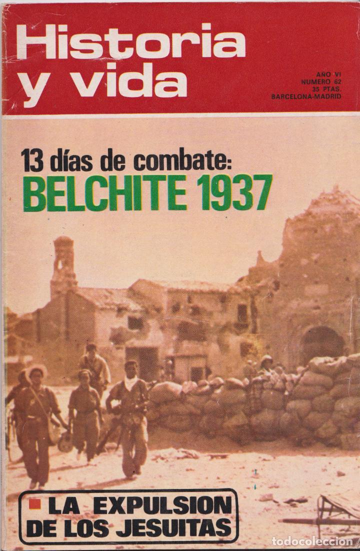 HISTORIA Y VIDA, Nº 62 – BELCHITE 1937, LA EXPULSIÓN DE LOS JESUITAS (Coleccionismo - Revistas y Periódicos Modernos (a partir de 1.940) - Revista Historia y Vida)