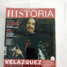 Colecionismo da Revista Historia y Vida: LA AVENTURA DE LA HISTORIA. VELÁZQUEZ: SU VIDA PRIVADA, 150 AÑOS DE LA GUERRA DE SECESIÓN AMERICANA.. Lote 276692928