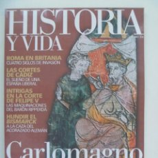 Coleccionismo de Revista Historia y Vida: HISTORIA Y VIDA , Nº 464: CARLO MAGNO, ROMA EN BRITANIA, CORTES DE CADIZ, EL BISMARCK, ETC. Lote 278205878