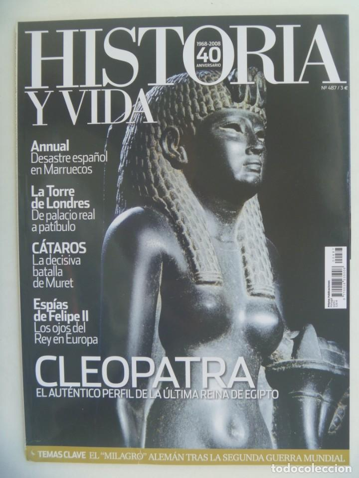 HISTORIA Y VIDA , Nº 487: CLEOPATRA, DESASTRE ANNUAL, TORRE DE LONDRES, CÁTAROS, ETC (Coleccionismo - Revistas y Periódicos Modernos (a partir de 1.940) - Revista Historia y Vida)