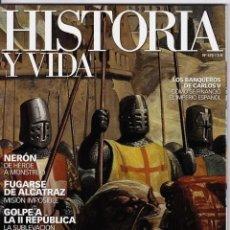 Coleccionismo de Revista Historia y Vida: REVISTA HISTORIA Y VIDA 475. LAS ÚLTIMAS CRUZADAS. NERÓN (ROMA). GOLPE A LA II REPÚBLICA. ALCATRAZ. Lote 286954813