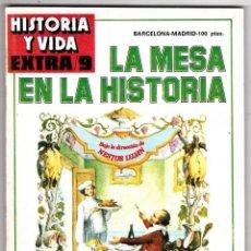 Coleccionismo de Revista Historia y Vida: HISTORIA Y VIDA EXTRA 9 LA MESA EN LA HISTORIA. Lote 287240263