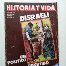 Coleccionismo de Revista Historia y Vida: HISTORIA Y VIDA... NUMERO 158. DISRAELI, UN POLITICO DISCUTIDO. Lote 288546098