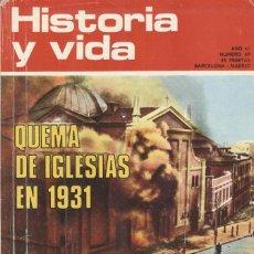 Coleccionismo de Revista Historia y Vida: HISTORIA Y VIDA. Nº 69. QUEMA DE IGLESIAS EN 1931. Lote 295443738