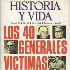 Coleccionismo de Revista Historia y Vida: HISTORIA Y VIDA. Nº 95. LOS 40 GENERALES VÍCTIMAS DE LA GUERRA CIVIL. Lote 295445443