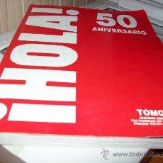 Coleccionismo de Revista Hola: ¡HOLA! 50 ANIVERSARIO. TOMO 1.. Lote 22440649