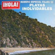 Coleccionismo de Revista Hola: REVISTA HOLA, ESPECIAL PLAYAS INOLVIDABLES 228 PAGINAS, AÑO 2005. Lote 26957488