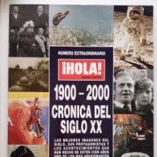 Coleccionismo de Revista Hola: REVISTA HOLA NUMERO EXTRAORDINARIO - 1900-2000 - CRONICA DEL SIGLO XX. Lote 138647880