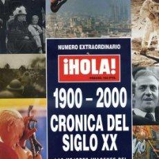 Coleccionismo de Revista Hola: REVISTA HOLA ESPECIAL CRÓNICA DEL SIGLO XX, 276 PÁGINAS. Lote 31733299