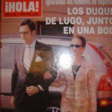 Coleccionismo de Revista Hola: HOLA Nº3126 AÑO 2004 IGNORANDO LOS RUMORES DE SEPARACION,LOS DUQUES DE LUGO,JUNTOS EN UNA BODA. Lote 32472784