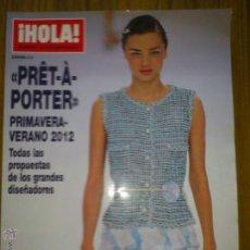 Coleccionismo de Revista Hola: HOLA EXTRA PRET A PORTER PRIMV. VERANO 2012 MIRANDA KERR EXCELENTE DISEÑADORES 1ª LINEA. Lote 43149868