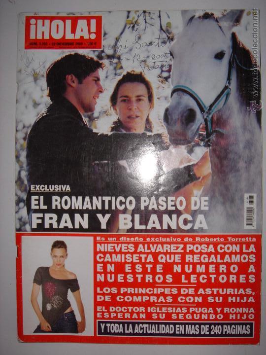 . HOLA NUM, 3203 22 DE DICIEMBRE DE 2005 EL ROMANTICO PASEO DE FRAN Y BLANCA 24 X 33 CM (Coleccionismo - Revistas y Periódicos Modernos (a partir de 1.940) - Revista Hola)