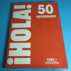 Coleccionismo de Revista Hola: ¡HOLA! 50 ANIVERSARIO. TOMO 1. Lote 44219492